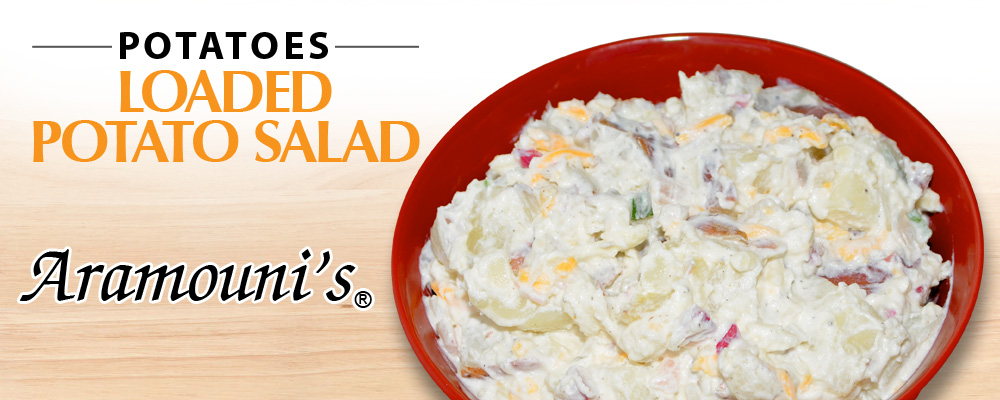 Loaded Potato Salad - Aramouni's